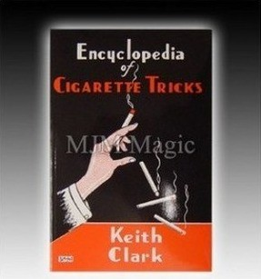 Keith Clark - Encyclopedia of Cigarette Tricks