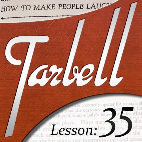 Dan Harlan - Tarbell 35: How To Make People Laugh