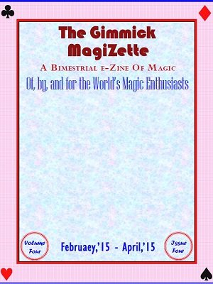 Solyl Kundu - The Gimmick MagiZette: Volume 4, Issue 4 (Feb - Apr 2015)