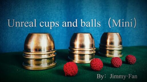 Jimmy Fan - Unreal Cups and Balls