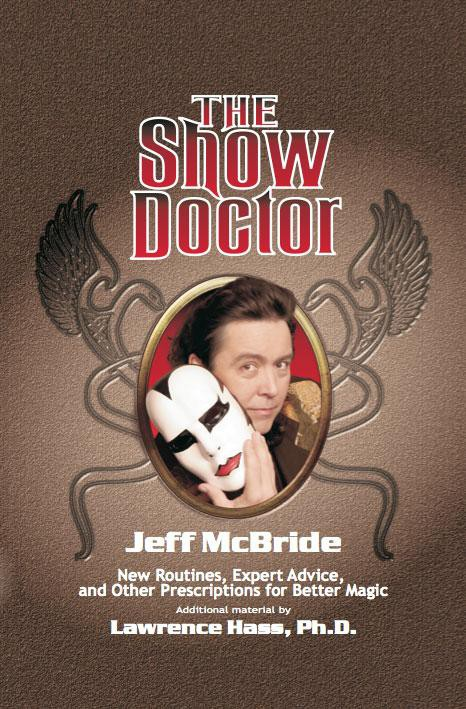 Jeff McBride - The Show Doctor