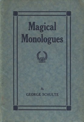 George Schulte - Magical Monologues