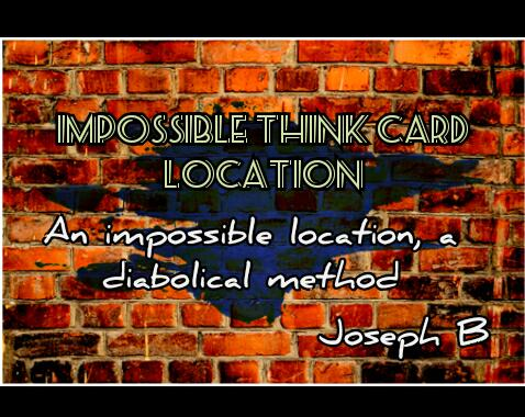 Joseph B - IMPOSSIBLE THINK CARD LOCATION