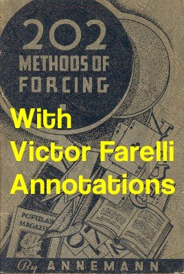 Ted Annemann & Victor Farelli - 202 Methods of Forcing - with Victor Farelli Notes