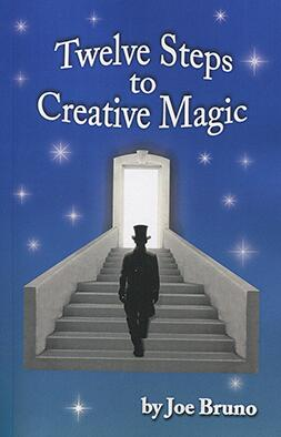 Joe Bruno - Twelve Steps to Creative Magic