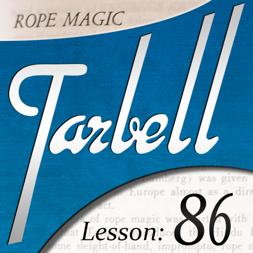 Dan Harlan - Tarbell 86: Rope Magic