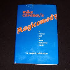 Mike Caveney - Magicomedy